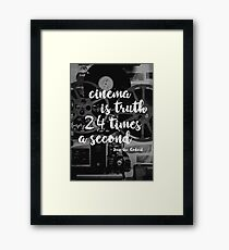 Cinema is truth twenty-four times per second - Jean-Luc Godard Framed Print