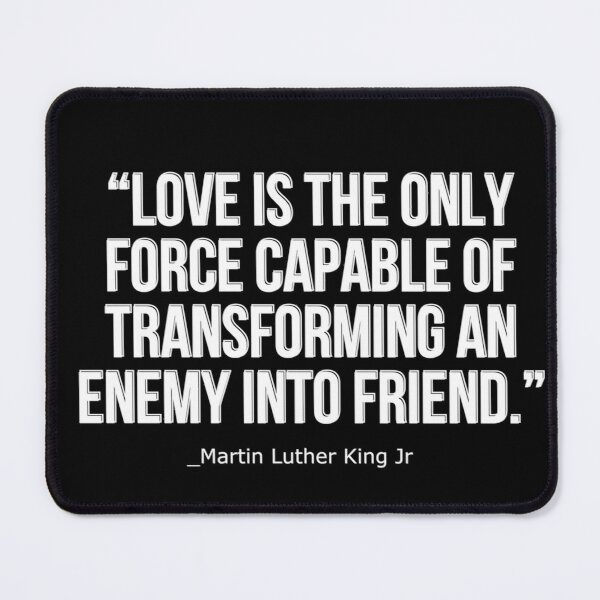 Martin Luther King jr quote / martin luther king day / martin luther king quotes  Mouse Pad
