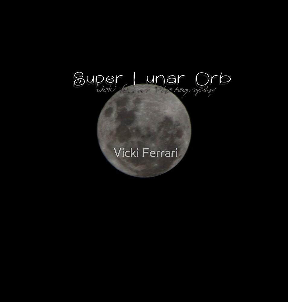 Super Lunar Orb © Vicki Ferrari by Vicki Ferrari