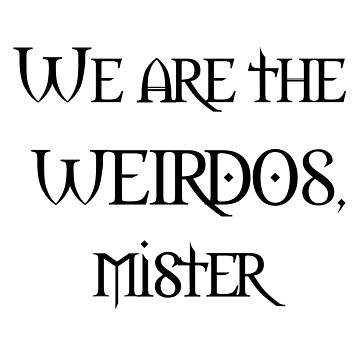 We Are the Weirdos Mister - Design Inspired by The Craft - Witchy! by screampunk