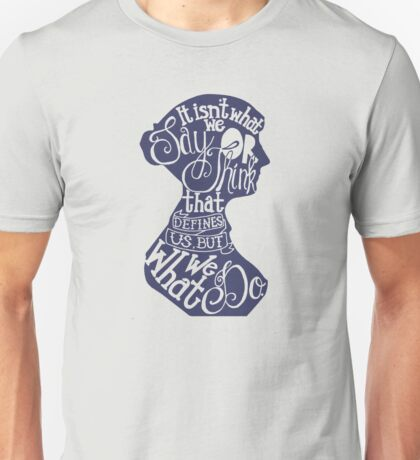 Jane Austen-It isn't what we say or think that defines us, but what we do. Unisex T-Shirt