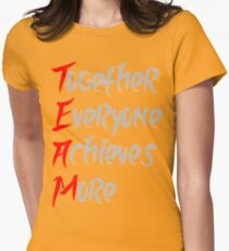 Together Everyone Achieves More Womens Fitted T-Shirt