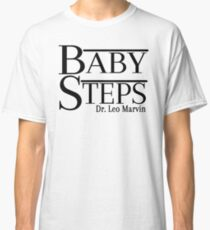 What About Bob?  Baby Steps Classic T-Shirt
