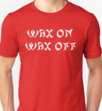 The Karate Kid - Wax On Wax Off Unisex T-Shirt