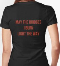 May The Bridges I Burn Light The Way Women's Fitted V-Neck T-Shirt