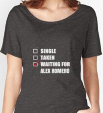 Waiting for Alex Romero Women's Relaxed Fit T-Shirt