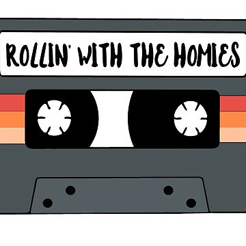 Rollin' With the Homies by artshapedbox