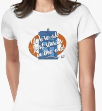 We're all just stories in the end... T-Shirt