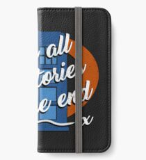 We're all just stories in the end... iPhone Wallet/Case/Skin