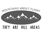 Mountains aren't funny by Caretta