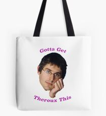 You Gotta Get Theroux This - Louis Theroux  Tote Bag