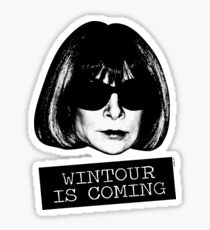 Wintour Is Coming Sticker