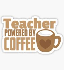 Teacher powered by coffee Sticker