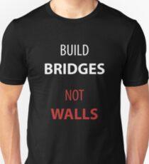 Build Bridges - Not Walls T-Shirt