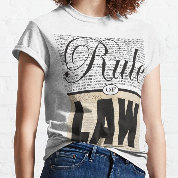 Rule of Law Classic T-Shirt