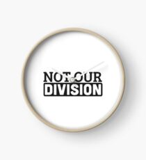 Not Our Division  Clock