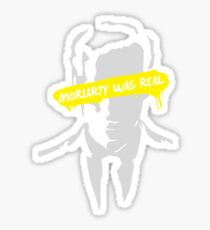 Moriarty Was Real Sticker