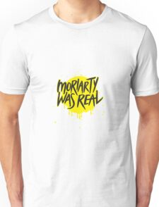 Moriarty Was Real. Unisex T-Shirt
