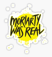 Moriarty Was Real. Sticker