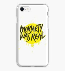 Moriarty Was Real. iPhone Case/Skin