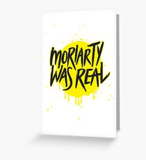 Moriarty Was Real. Greeting Card