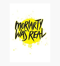 Moriarty Was Real. Photographic Print