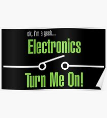 OK I'm A Geek - Electronics Turn Me On! Poster