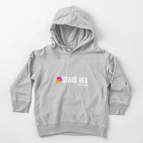 Stake HEX Thank Me Cryptocurrency Funny Crypto Shirt    Toddler Pullover Hoodie