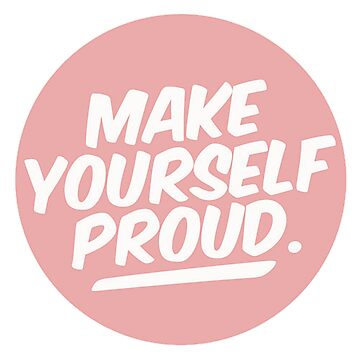 Make Yourself Proud by re-send