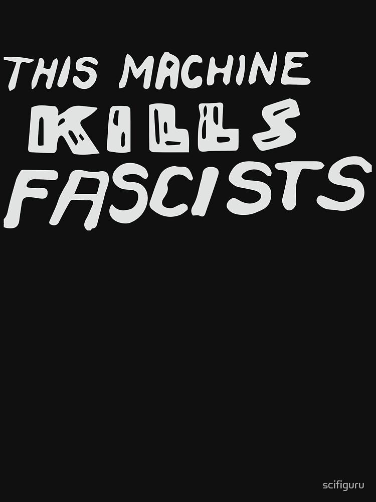 Diese Maschine tötet Faschisten - weißer Text von scifiguru