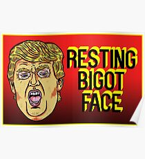 Resting Bigot Face  Poster