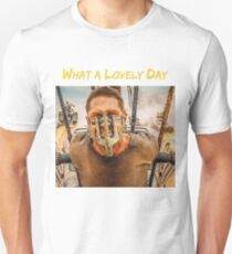 What a Lovely Day - Mad Max Fury Road T-Shirt