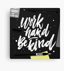 Work hard Be kind Canvas Print