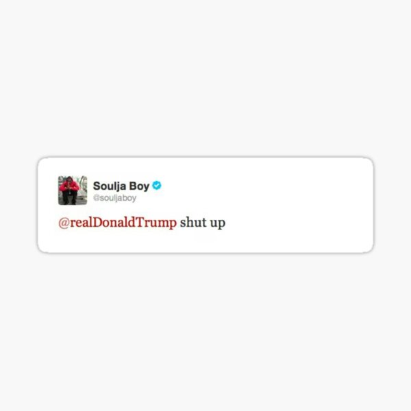 Soulja Boy Shut Up Tweet Sticker