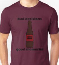 Bad Decisions = Good Memories Unisex T-Shirt