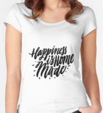 Happiness is Home Made Women's Fitted Scoop T-Shirt