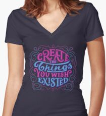 Create The Things You Wished Existed Women's Fitted V-Neck T-Shirt