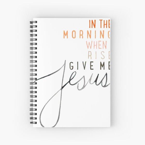 Give Me Jesus Spiral Notebook
