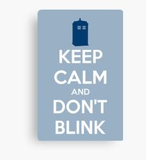 Keep Calm And Don't Blink ver.lightblue Canvas Print