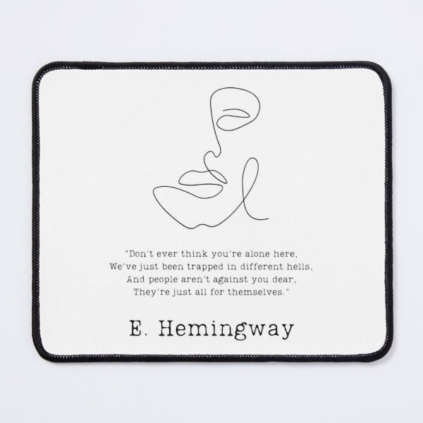 """""""Don't ever think you're alone here"""" Mouse Pad"""