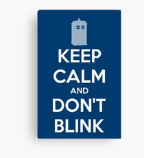 Keep Calm And Don't Blink ver.Tardisblue Canvas Print