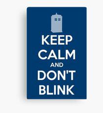 Keep Calm And Don't Blink ver.Tardisblue Canvas Print