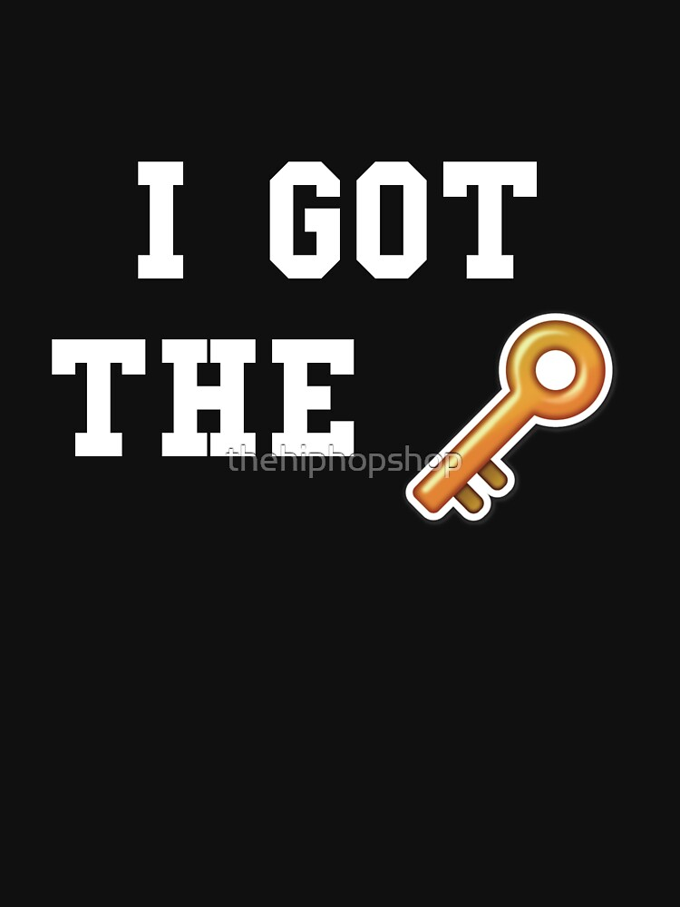 I Got The Key by thehiphopshop