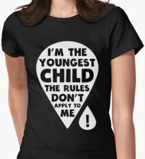 I'm the youngest Child - The Rules don't apply to me funny family T-Shirt Women's Fitted T-Shirt