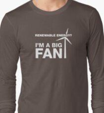 Renewable Energy? I'm A Big Fan T-Shirt
