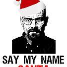 say my name santa by red-rawlo