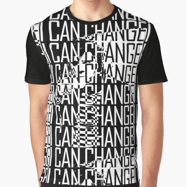 I CAN CHANGE Graphic T-Shirt