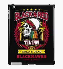 Chicago Blackhawks Black & Red Til I'm Dead & Cold iPad Case/Skin