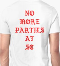 No More Parties at SC  Unisex T-Shirt