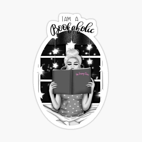I Am A Bookaholic - Black and White Sticker